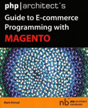 php Architect's Guide to Programming with Magento